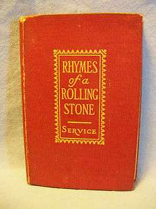 1918 Rhymes of a Rolling Stone by Service   Includes a 1919 Red Cross