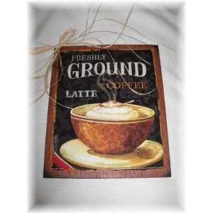 Freshly Ground Latte Coffee Cup Kitchen Wall Art Sign Cafe