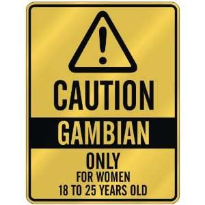 CAUTION  GAMBIAN ONLY FOR WOMEN 18 TO 25 YEARS OLD  PARKING SIGN