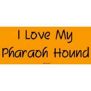 I Love My Pharaoh Hound Large Bumper Sticker Automotive