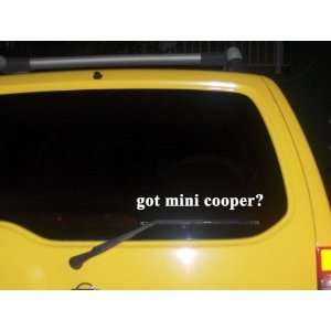 got mini cooper? Funny decal sticker Brand New