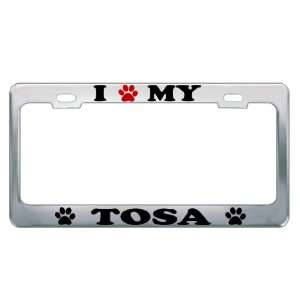 I LOVE MY TOSA Dog Pet Auto License Plate Frame Tag Holder