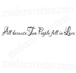 Because Two People fell in Love Vinyl Wall Quote Decal