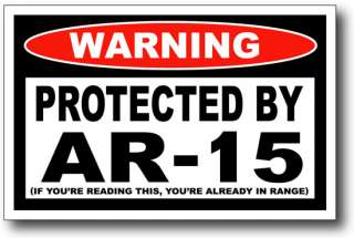 Protected By AR 15 Warning decal sticker assault rifle