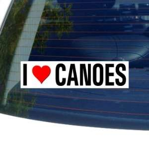 I Love Heart CANOES   Window Bumper Sticker Automotive